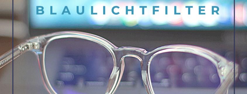 Augensache Brille Friedberg Bayern Optiker Augenoptiker_Blaulichtfilter